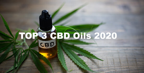 Top 3 CBD Oils 2020